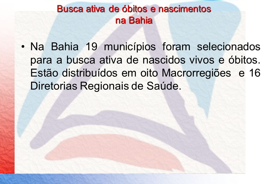 Busca ativa de óbitos e nascimentos na Bahia