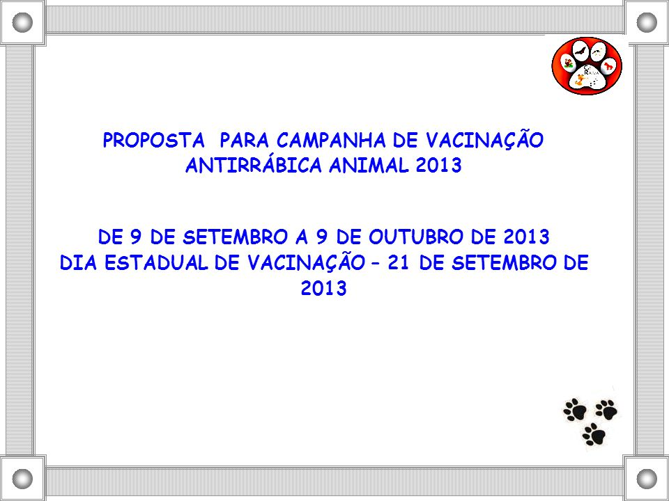PROPOSTA PARA CAMPANHA DE VACINAÇÃO ANTIRRÁBICA ANIMAL 2013