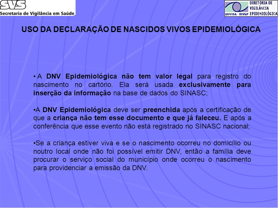 USO DA DECLARAÇÃO DE NASCIDOS VIVOS EPIDEMIOLÓGICA