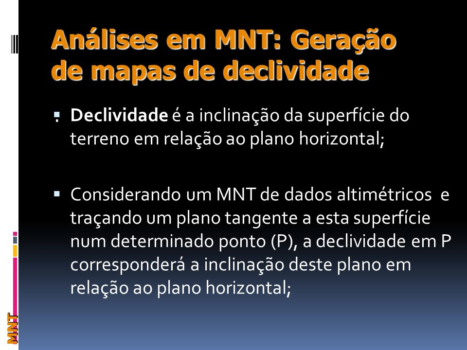Análises em MNT: Geração de mapas de declividade