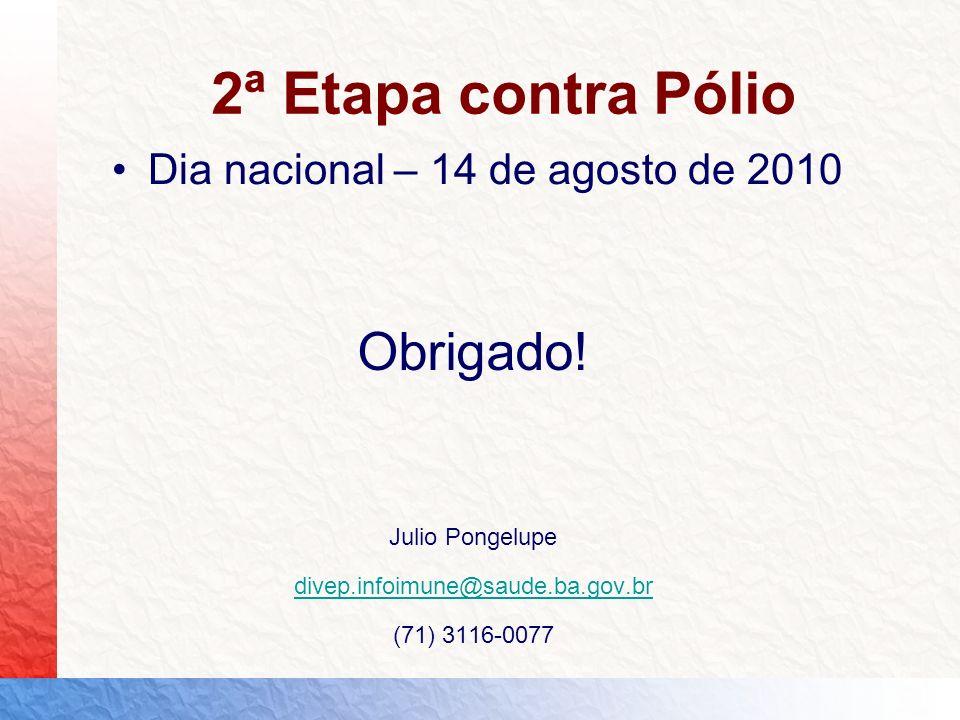 2ª Etapa contra Pólio Obrigado! Dia nacional – 14 de agosto de 2010