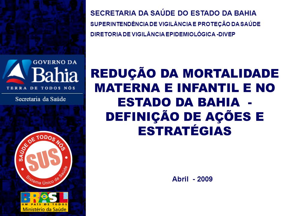 REDUÇÃO DA MORTALIDADE MATERNA E INFANTIL E NO ESTADO DA BAHIA -