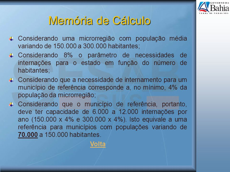 Memória de Cálculo Considerando uma microrregião com população média variando de 150.000 a 300.000 habitantes;