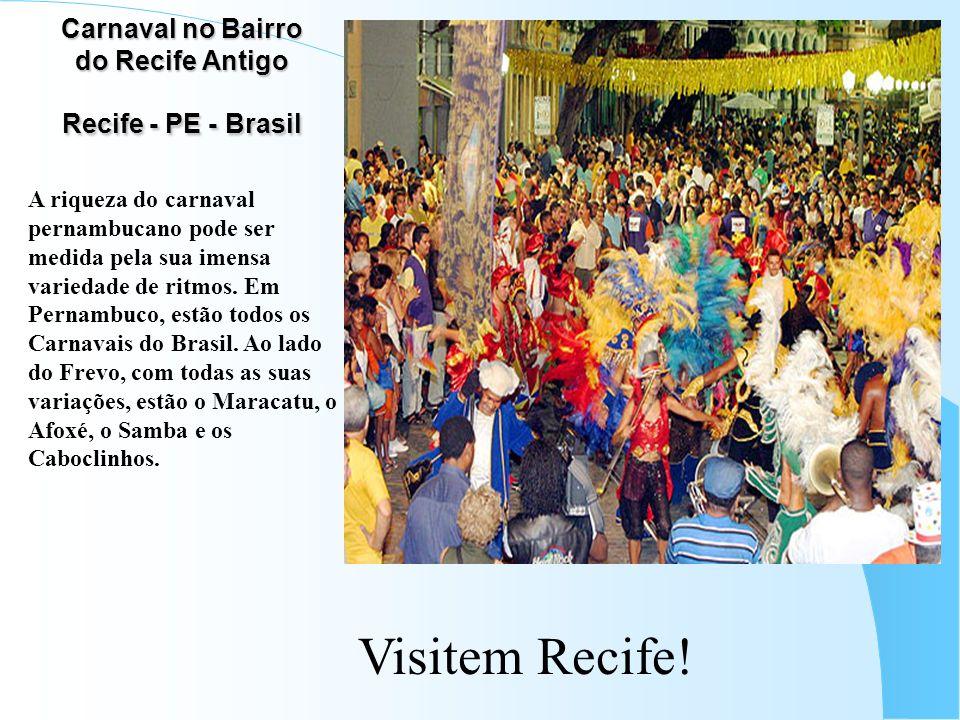 Carnaval no Bairro do Recife Antigo Recife - PE - Brasil