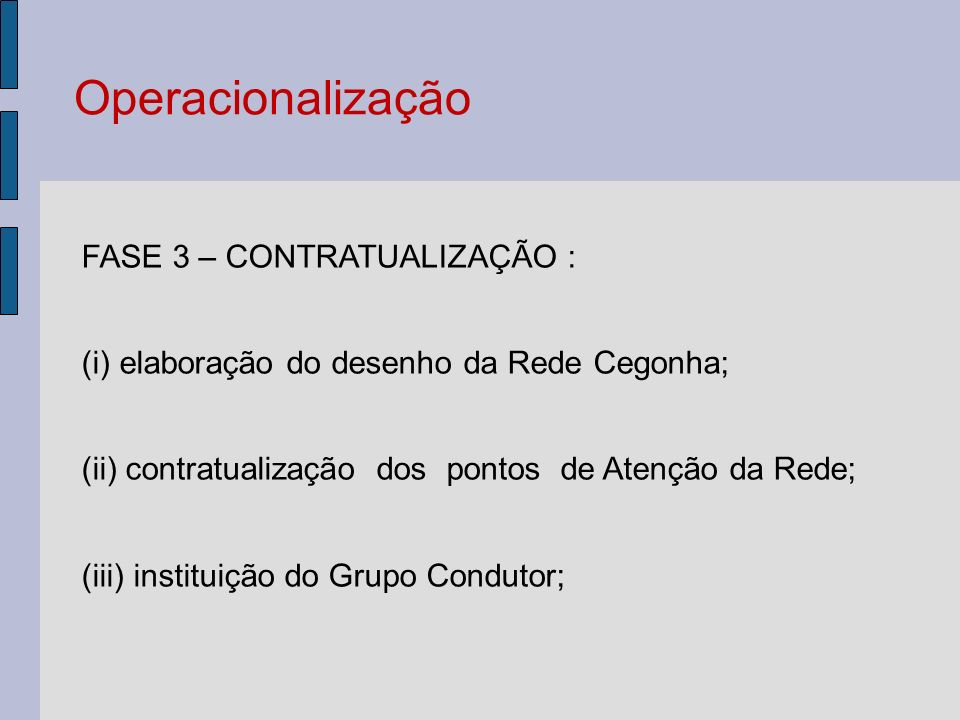 Operacionalização FASE 3 – CONTRATUALIZAÇÃO :