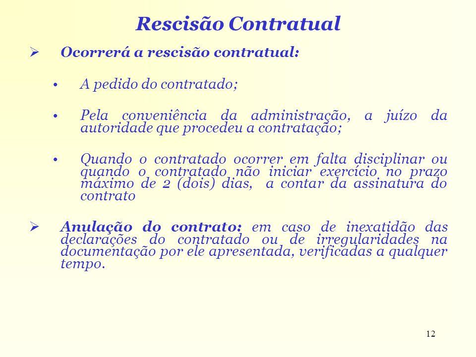 Rescisão Contratual Ocorrerá a rescisão contratual: