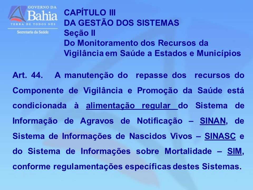 CAPÍTULO IIIDA GESTÃO DOS SISTEMAS. Seção II. Do Monitoramento dos Recursos da Vigilância em Saúde a Estados e Municípios.