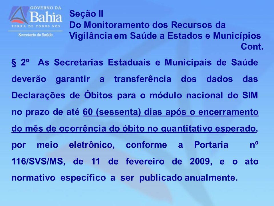 Seção II Do Monitoramento dos Recursos da Vigilância em Saúde a Estados e Municípios. Cont.