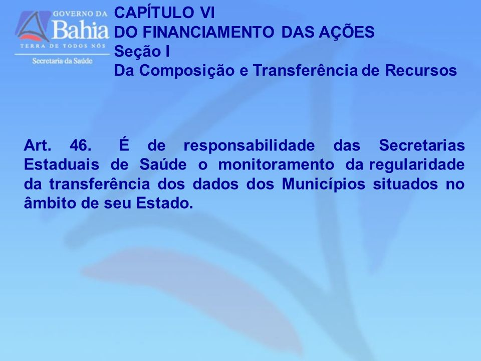 CAPÍTULO VIDO FINANCIAMENTO DAS AÇÕES. Seção I. Da Composição e Transferência de Recursos.