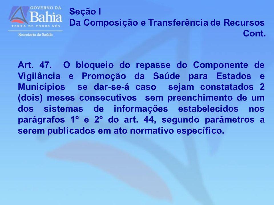 Seção IDa Composição e Transferência de Recursos. Cont.