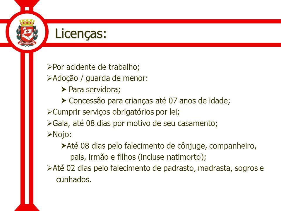 Licenças: Por acidente de trabalho; Adoção / guarda de menor: