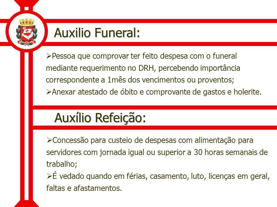 Auxilio Funeral: Auxílio Refeição: