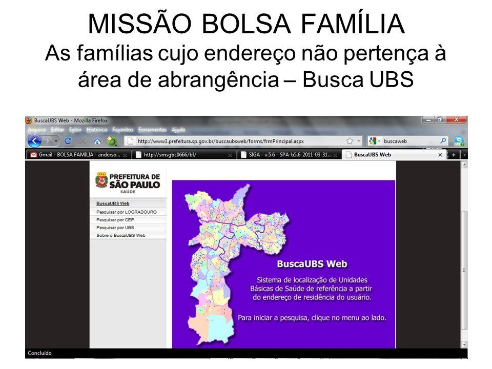 MISSÃO BOLSA FAMÍLIA As famílias cujo endereço não pertença à área de abrangência – Busca UBS