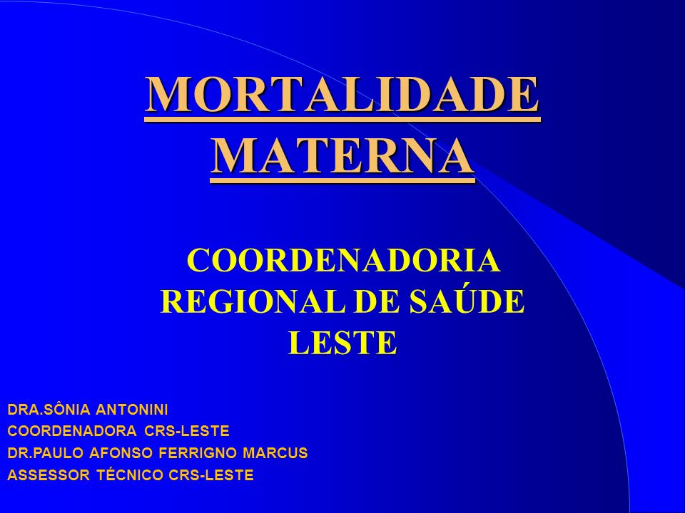 MORTALIDADE MATERNA COORDENADORIA REGIONAL DE SAÚDE LESTE