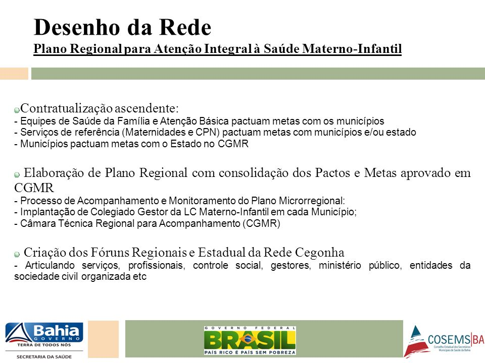 Desenho da Rede Plano Regional para Atenção Integral à Saúde Materno-Infantil. Contratualização ascendente: