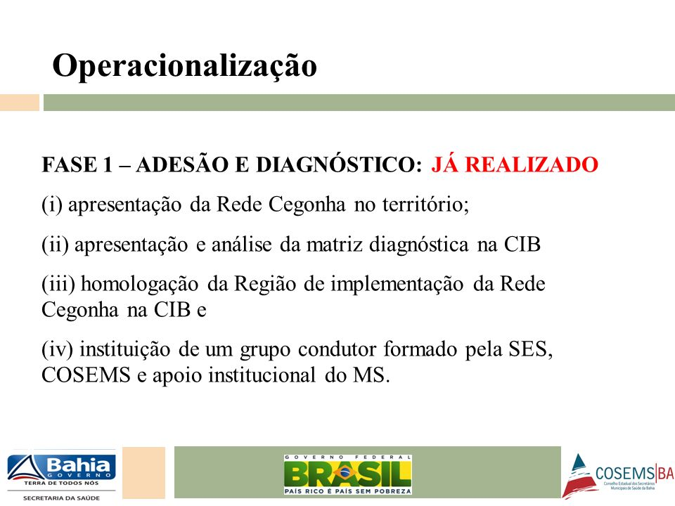 Operacionalização FASE 1 – ADESÃO E DIAGNÓSTICO: JÁ REALIZADO