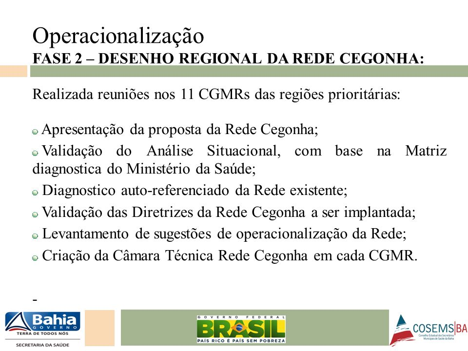 Operacionalização FASE 2 – DESENHO REGIONAL DA REDE CEGONHA:
