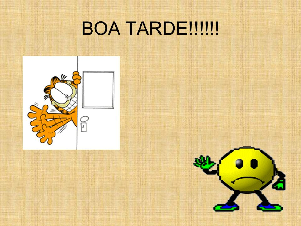 BOA TARDE!!!!!!