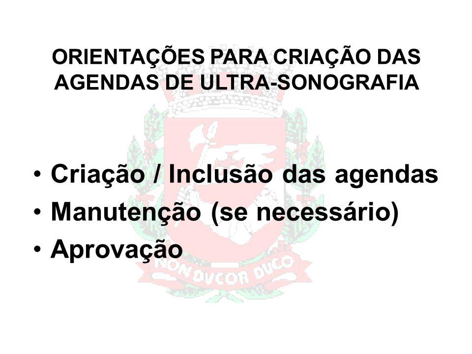 ORIENTAÇÕES PARA CRIAÇÃO DAS AGENDAS DE ULTRA-SONOGRAFIA