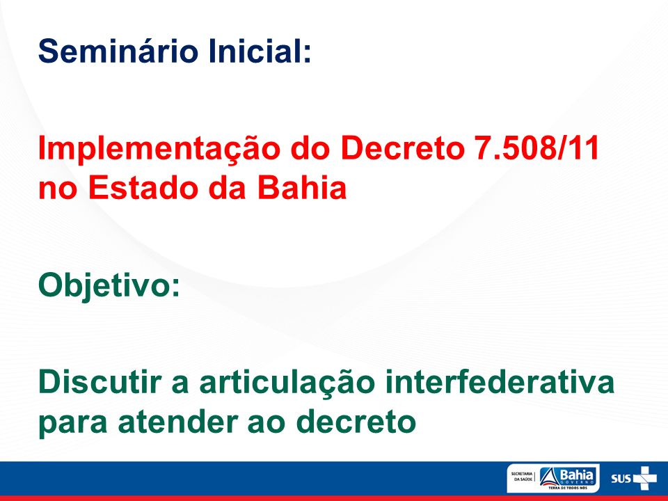 Seminário Inicial: Implementação do Decreto 7.508/11 no Estado da Bahia.