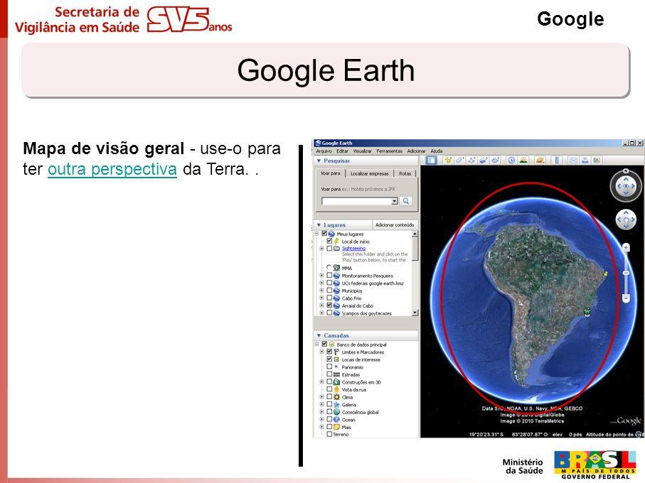 Google Google Earth Mapa de visão geral - use-o para ter outra perspectiva da Terra. .