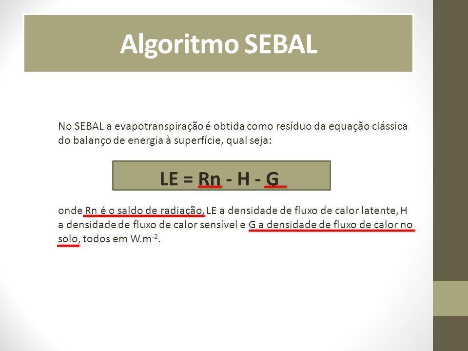 Algoritmo SEBAL LE = Rn - H - G
