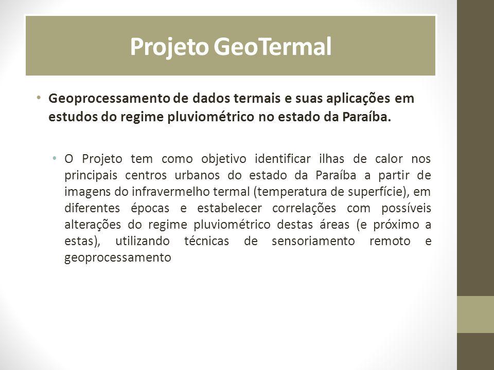 Projeto GeoTermal Geoprocessamento de dados termais e suas aplicações em estudos do regime pluviométrico no estado da Paraíba.