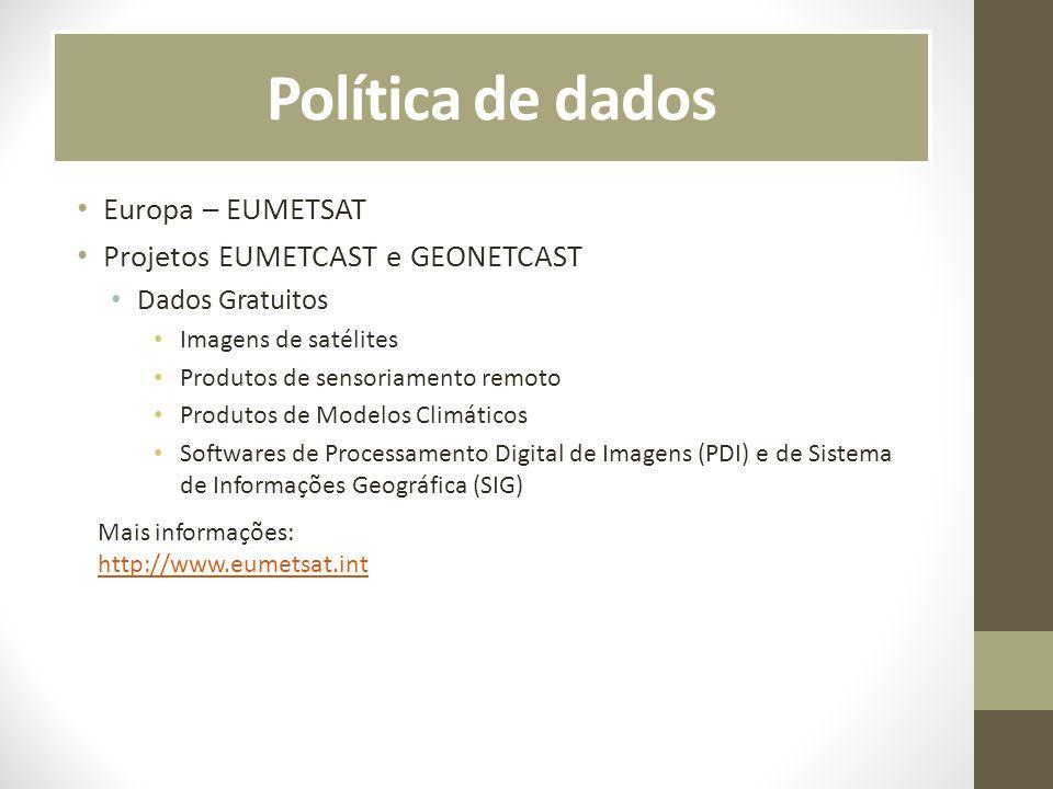Política de dados Europa – EUMETSAT Projetos EUMETCAST e GEONETCAST