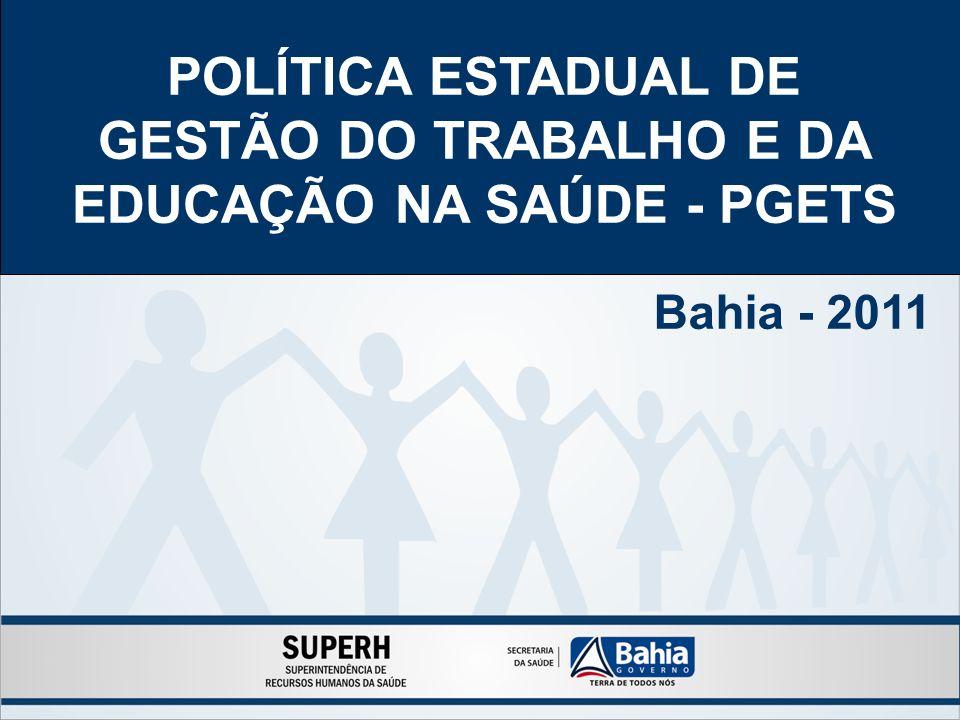 POLÍTICA ESTADUAL DE GESTÃO DO TRABALHO E DA EDUCAÇÃO NA SAÚDE - PGETS