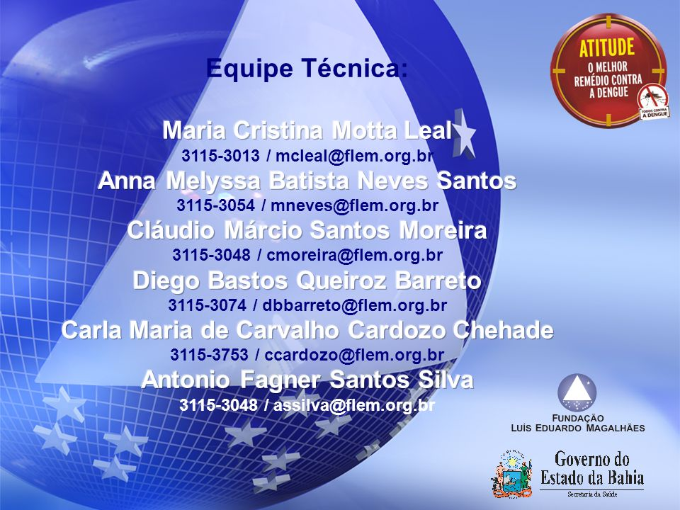 Equipe Técnica: Maria Cristina Motta Leal