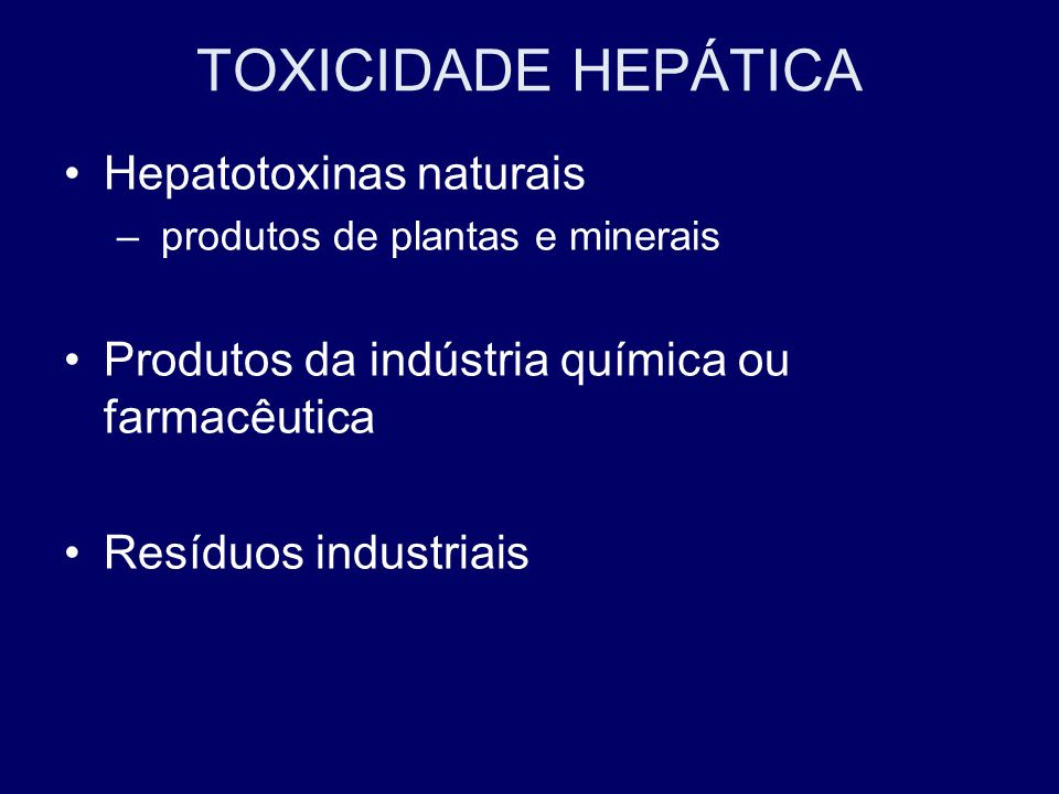 TOXICIDADE HEPÁTICA Hepatotoxinas naturais