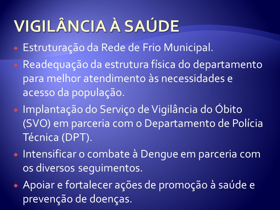 VIGILÂNCIA À SAÚDE Estruturação da Rede de Frio Municipal.