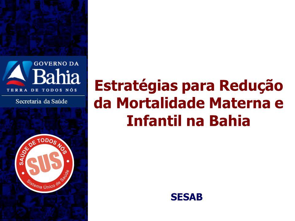 Estratégias para Redução da Mortalidade Materna e Infantil na Bahia