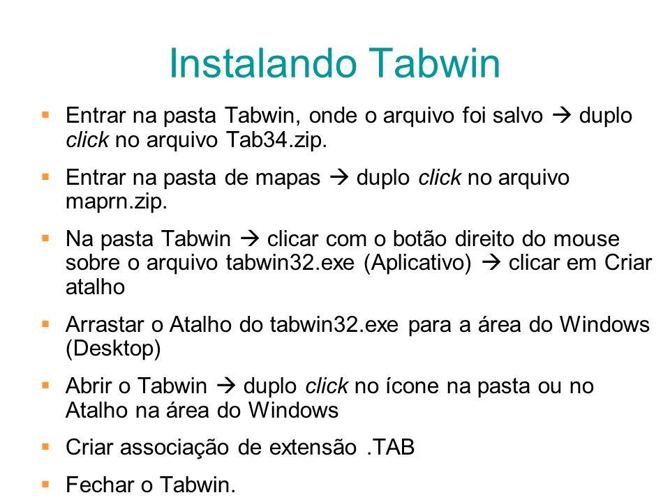 Instalando Tabwin Entrar na pasta Tabwin, onde o arquivo foi salvo  duplo click no arquivo Tab34.zip.