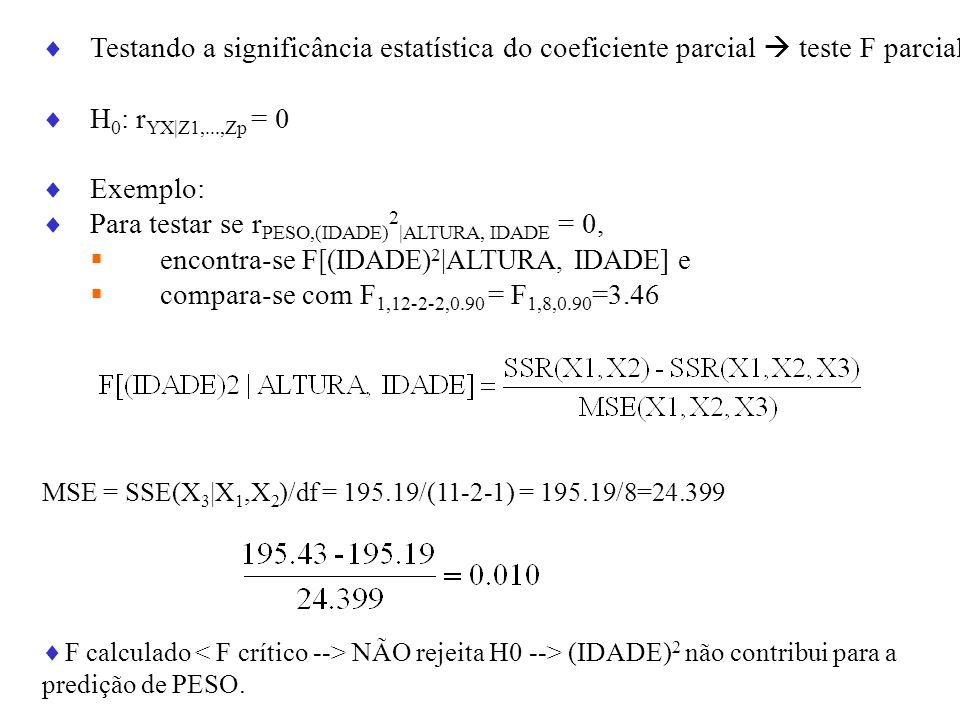 Para testar se rPESO,(IDADE)2|ALTURA, IDADE = 0,