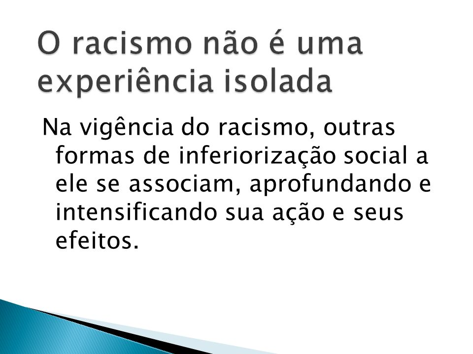 O racismo não é uma experiência isolada