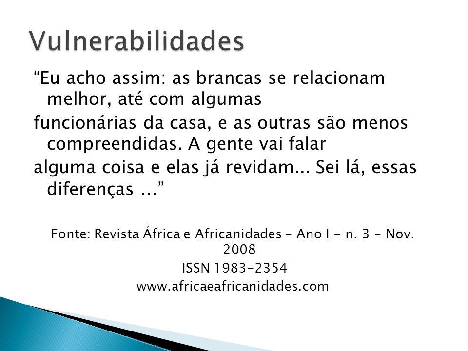 Fonte: Revista África e Africanidades - Ano I - n. 3 - Nov. 2008