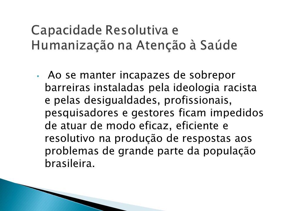 Capacidade Resolutiva e Humanização na Atenção à Saúde