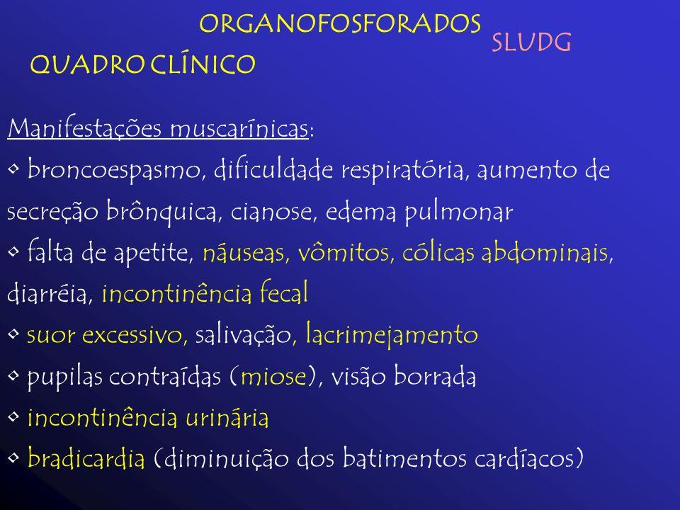 ORGANOFOSFORADOS QUADRO CLÍNICO