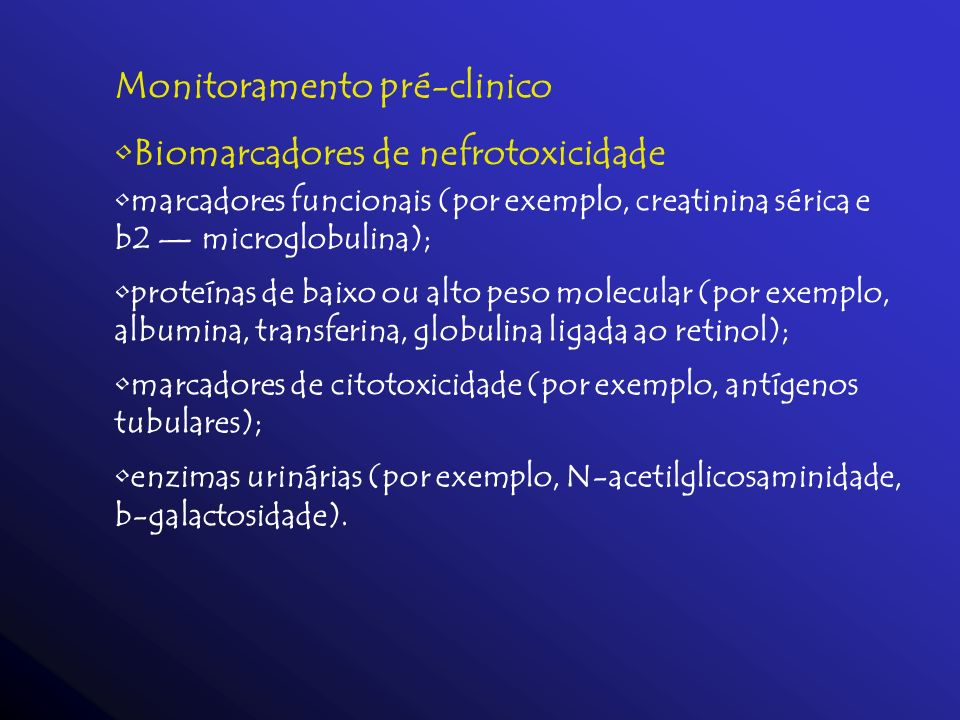 Monitoramento pré-clinico Biomarcadores de nefrotoxicidade
