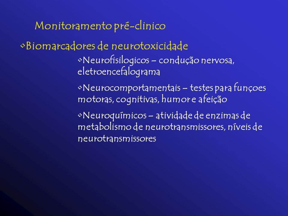 Monitoramento pré-clinico Biomarcadores de neurotoxicidade