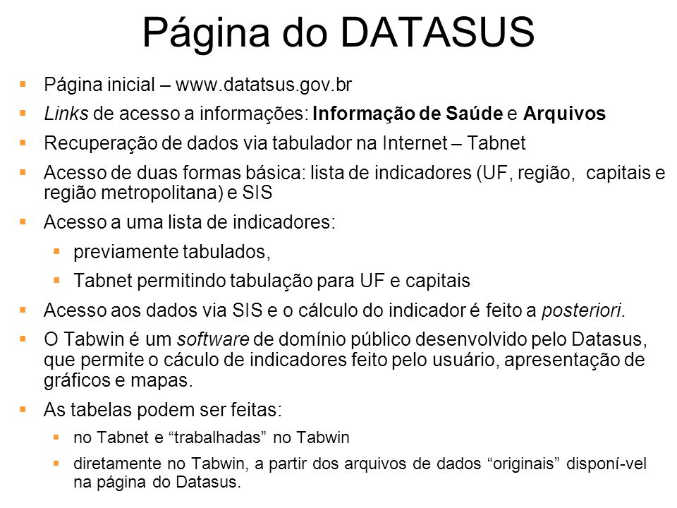 Página do DATASUS Página inicial – www.datatsus.gov.br