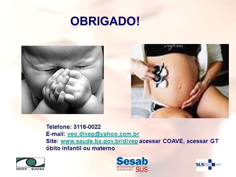 OBRIGADO! Telefone: 3116-0022 E-mail: veo.divep@yahoo.com.br