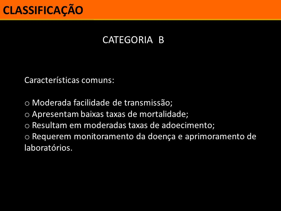 CLASSIFICAÇÃO CATEGORIA B Características comuns: