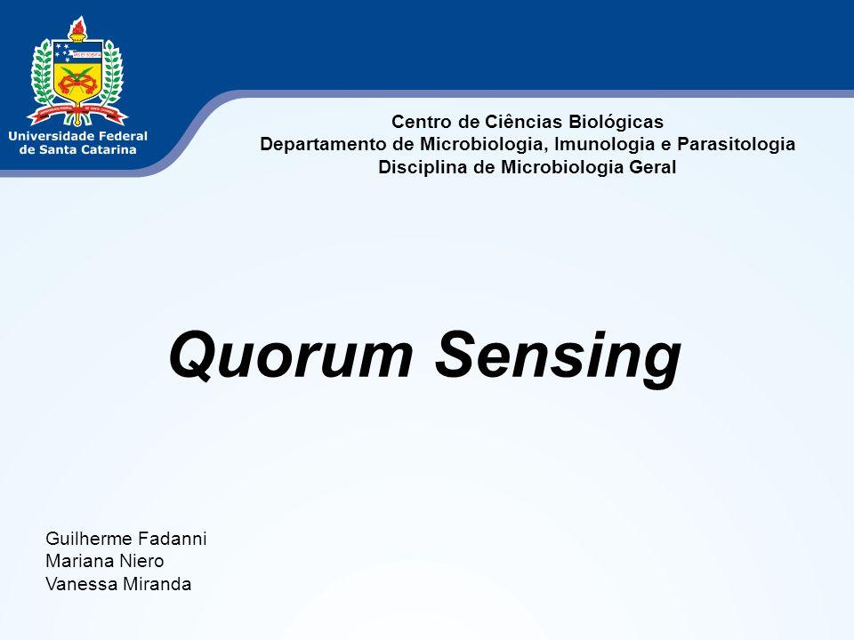 Quorum Sensing Centro de Ciências Biológicas
