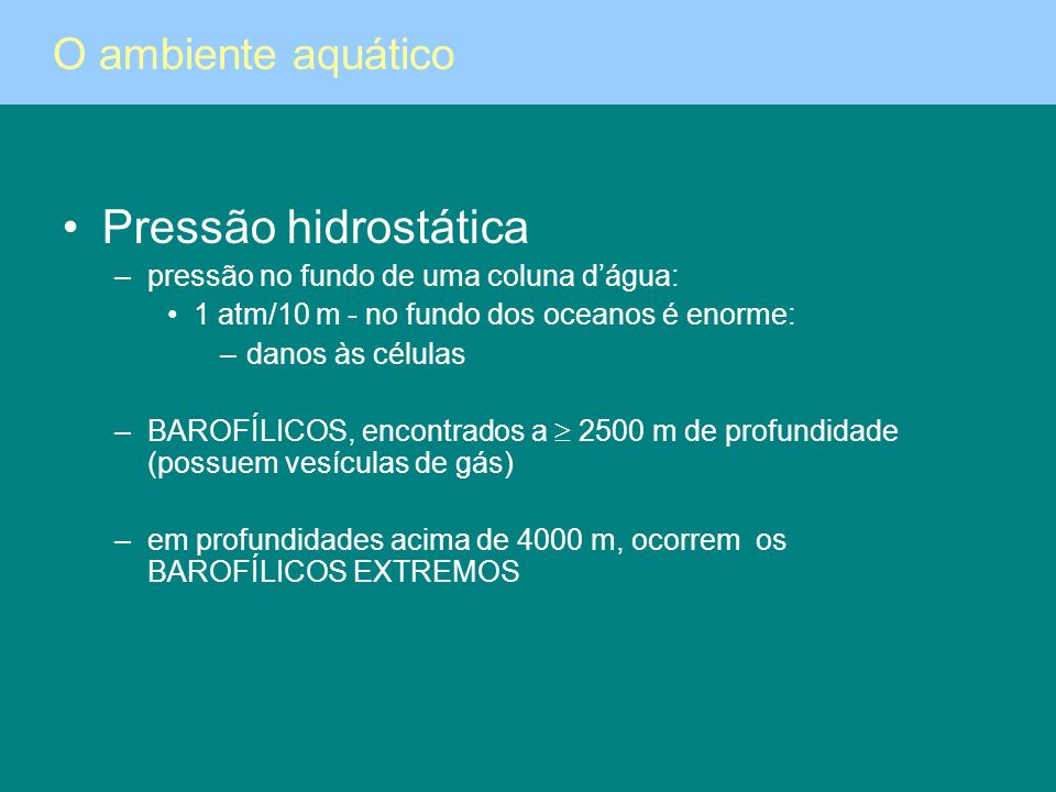 Pressão hidrostática O ambiente aquático