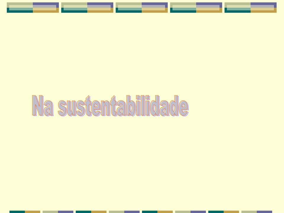 Na sustentabilidade