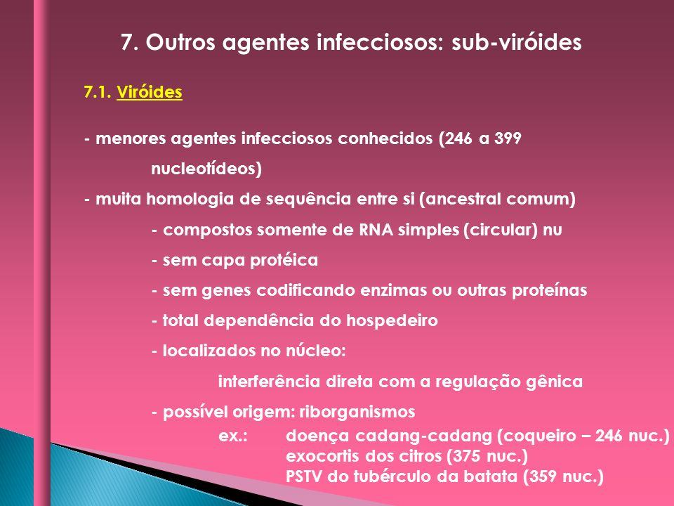 7. Outros agentes infecciosos: sub-viróides