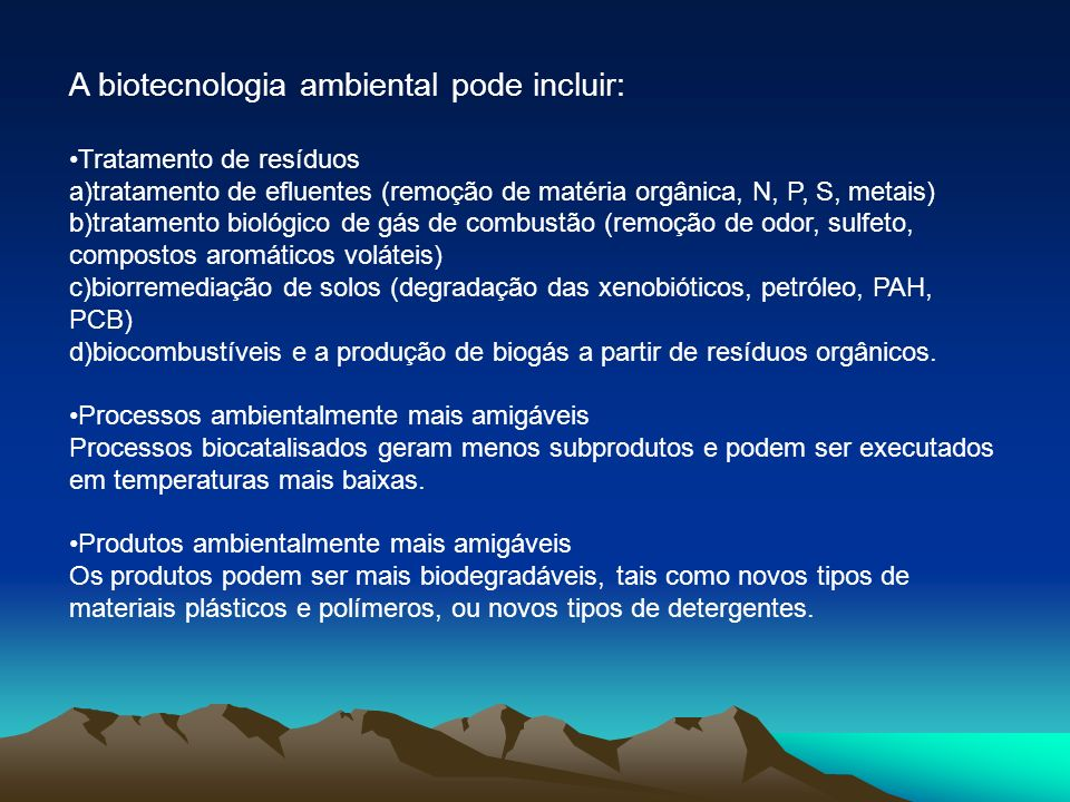 A biotecnologia ambiental pode incluir: