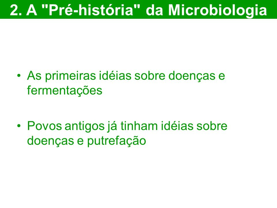 2. A Pré-história da Microbiologia